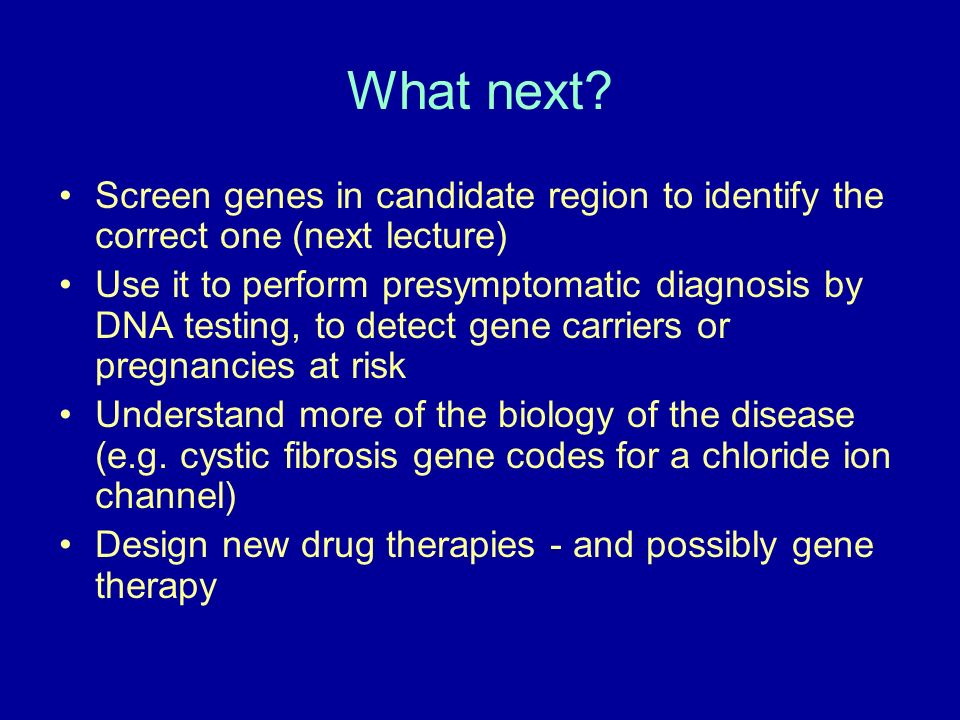 What next Screen genes in candidate region to identify the correct one (next lecture)