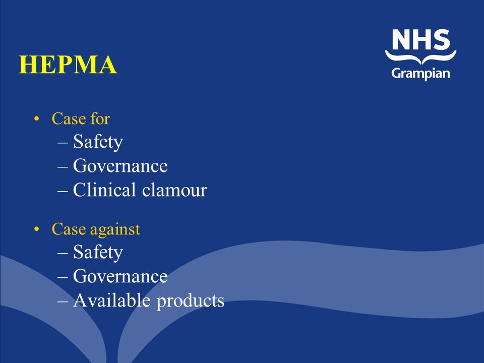 HEPMA Safety Governance Clinical clamour Available products Case for