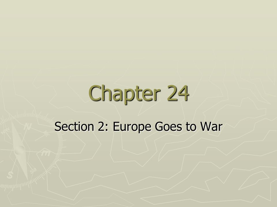 Section 2: Europe Goes to War