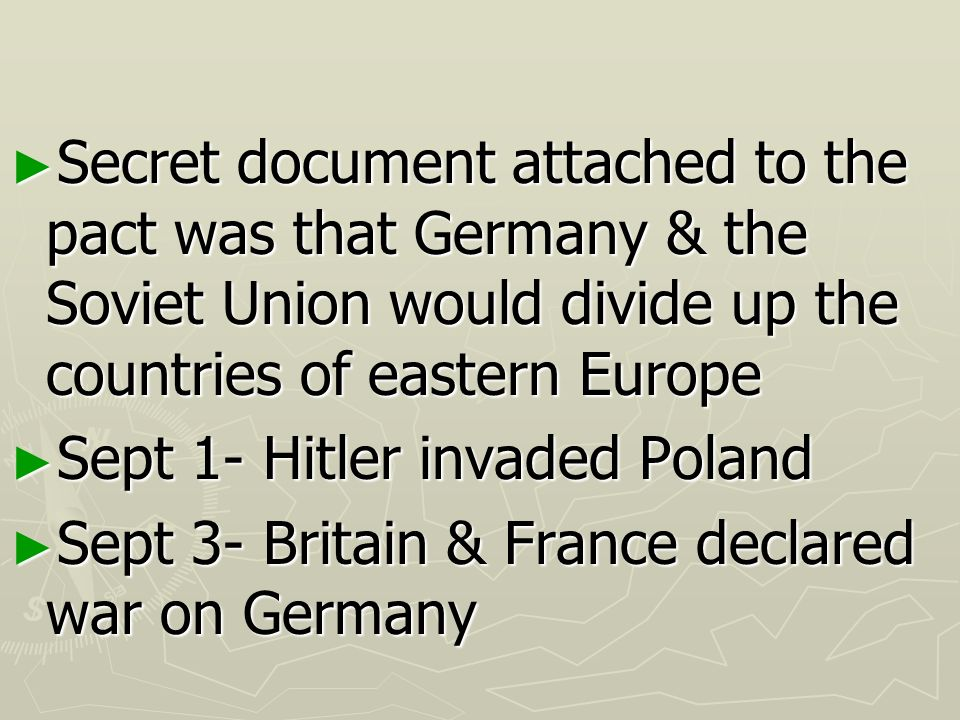 Secret document attached to the pact was that Germany & the Soviet Union would divide up the countries of eastern Europe