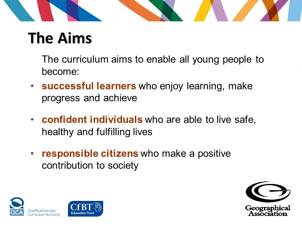 The Aims The curriculum aims to enable all young people to become: