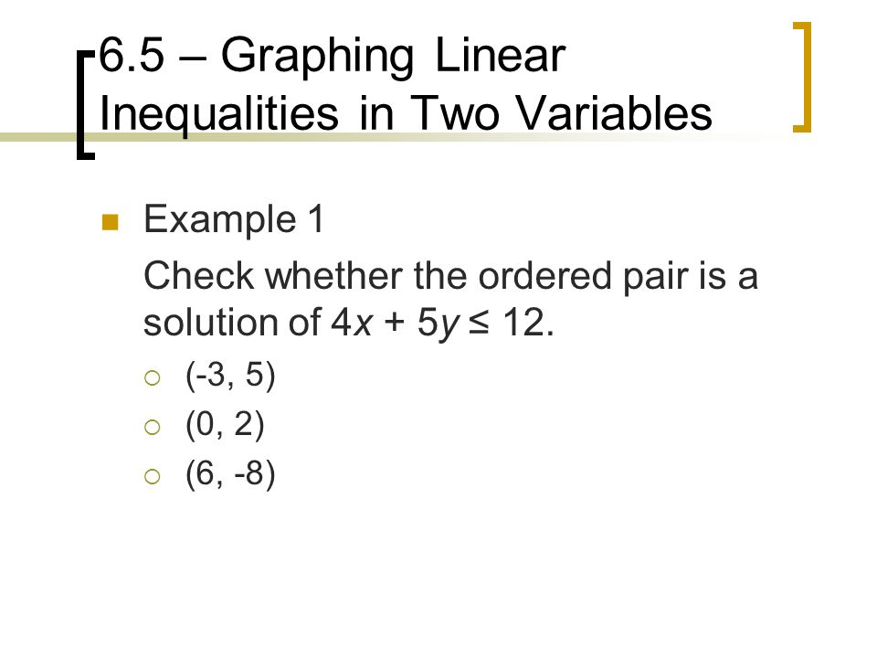 6.5 – Graphing Linear Inequalities in Two Variables