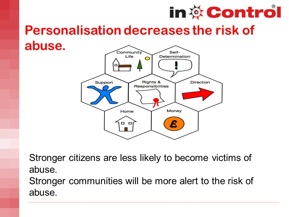 Personalisation decreases the risk of abuse.