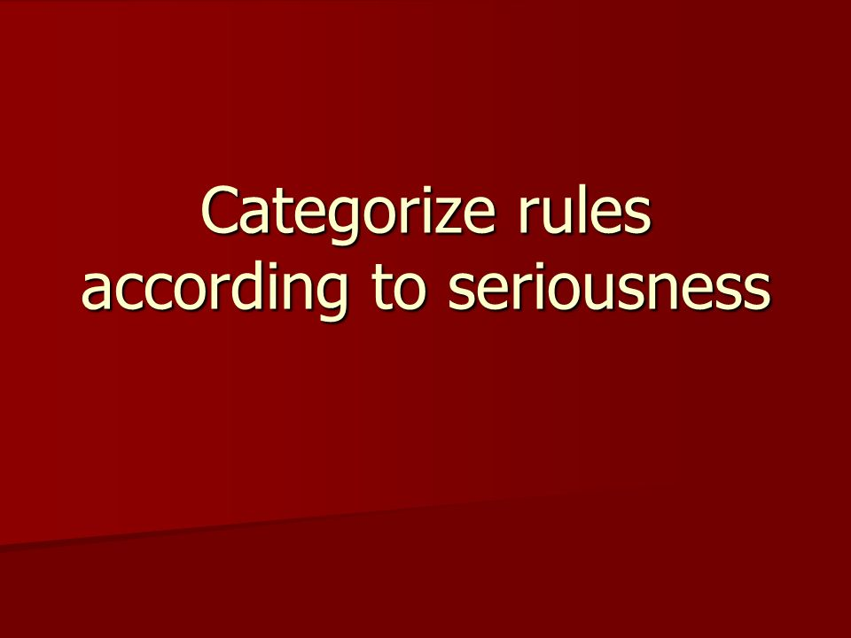 Categorize rules according to seriousness