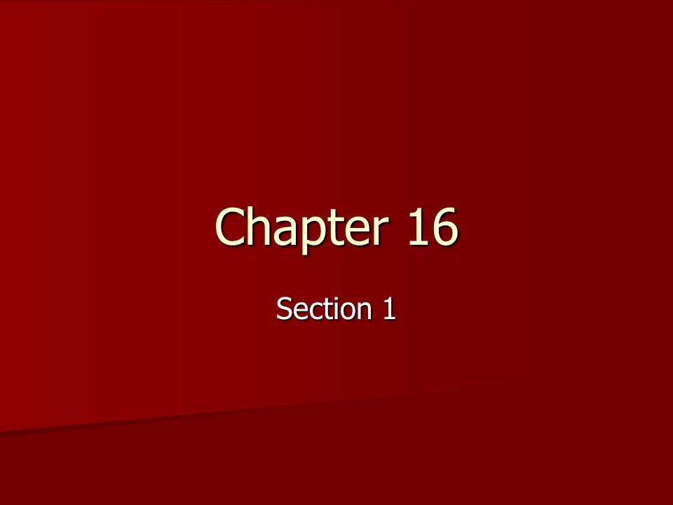 Chapter 16 Section 1