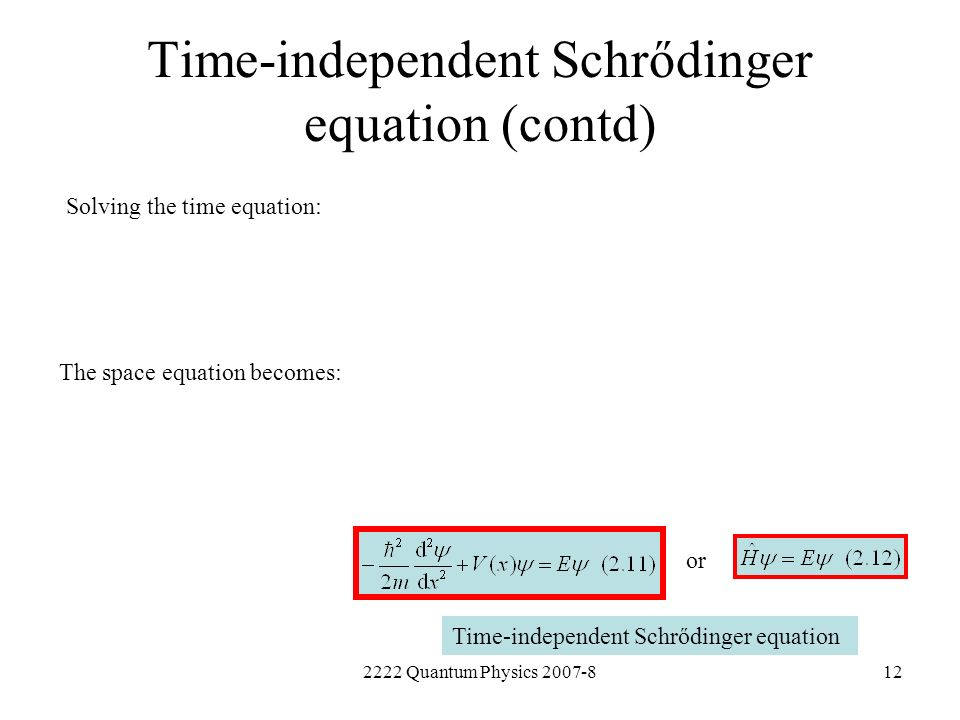 Time-independent Schrődinger equation (contd)