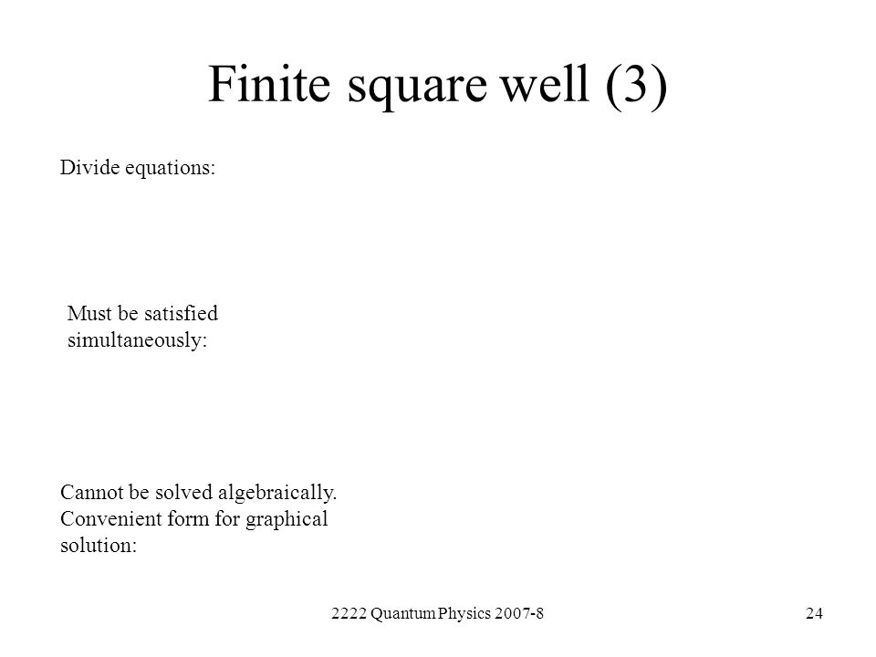 Finite square well (3) Divide equations:
