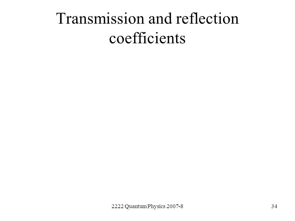 Transmission and reflection coefficients