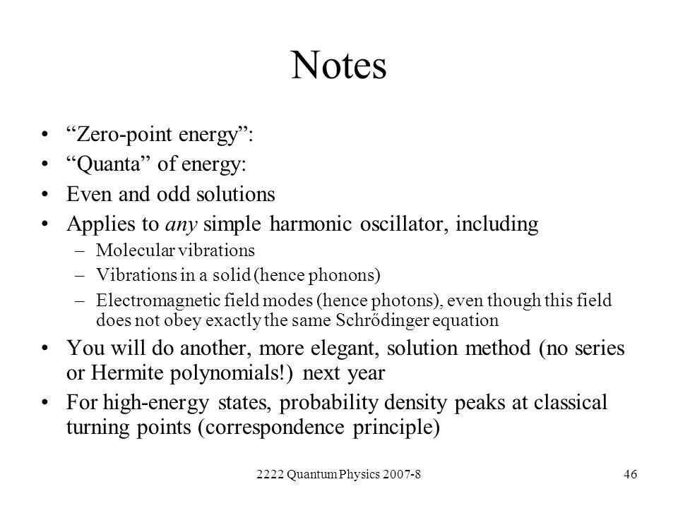 Notes Zero-point energy : Quanta of energy: Even and odd solutions