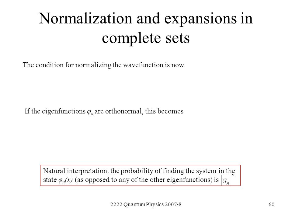 Normalization and expansions in complete sets