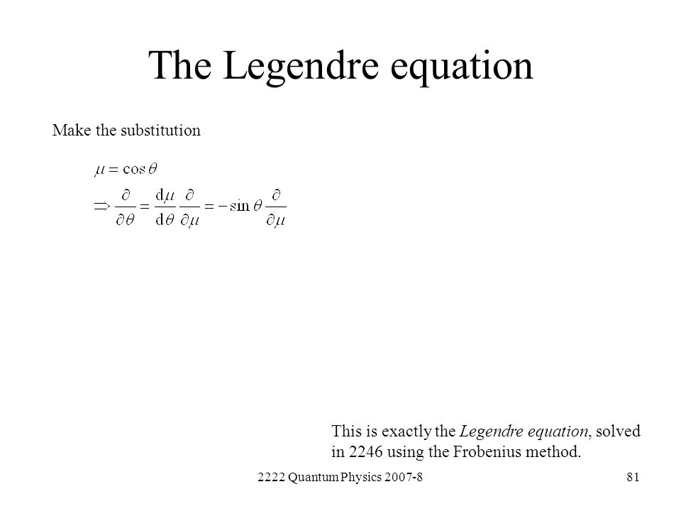 The Legendre equation Make the substitution