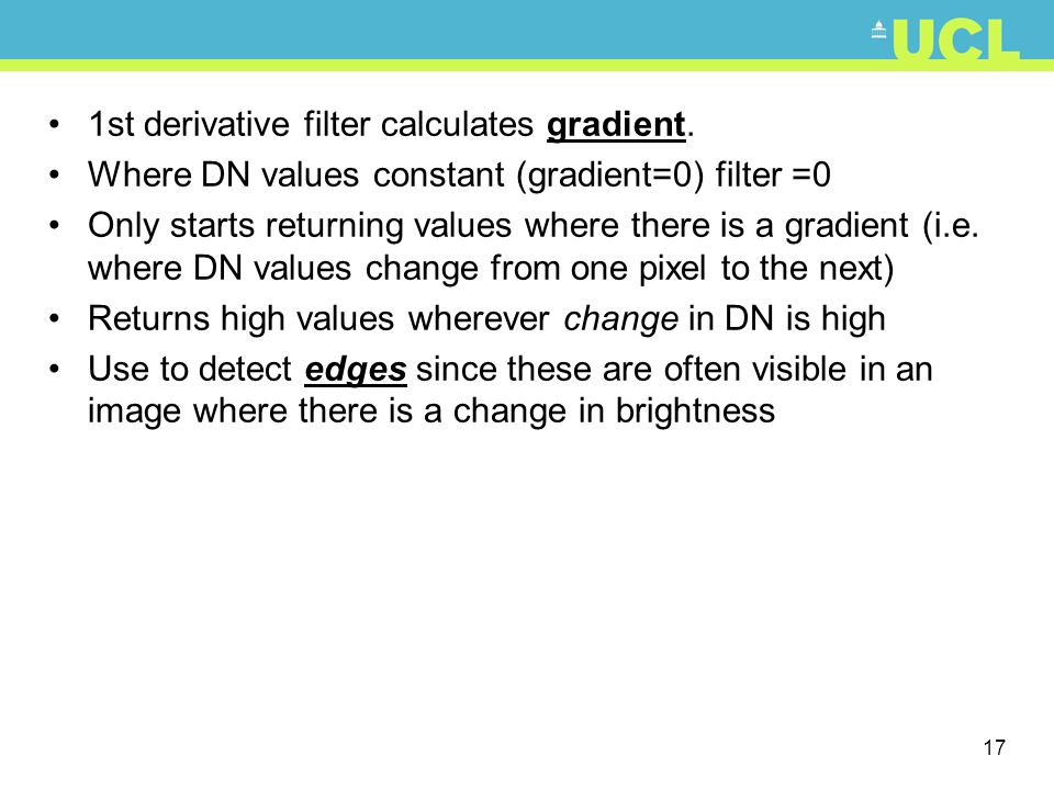 1st derivative filter calculates gradient.