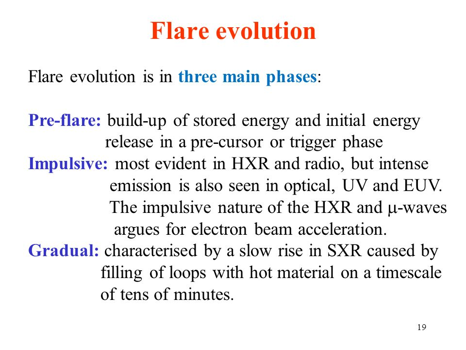 Flare evolution Flare evolution is in three main phases:
