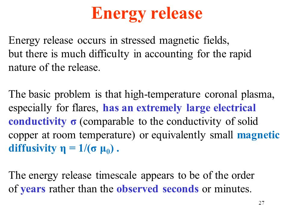 Energy release Energy release occurs in stressed magnetic fields,