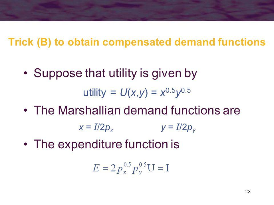 Trick (B) to obtain compensated demand functions