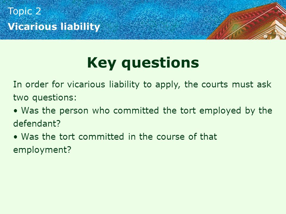 Topic 2 Vicarious Liability Ppt Video Online Download