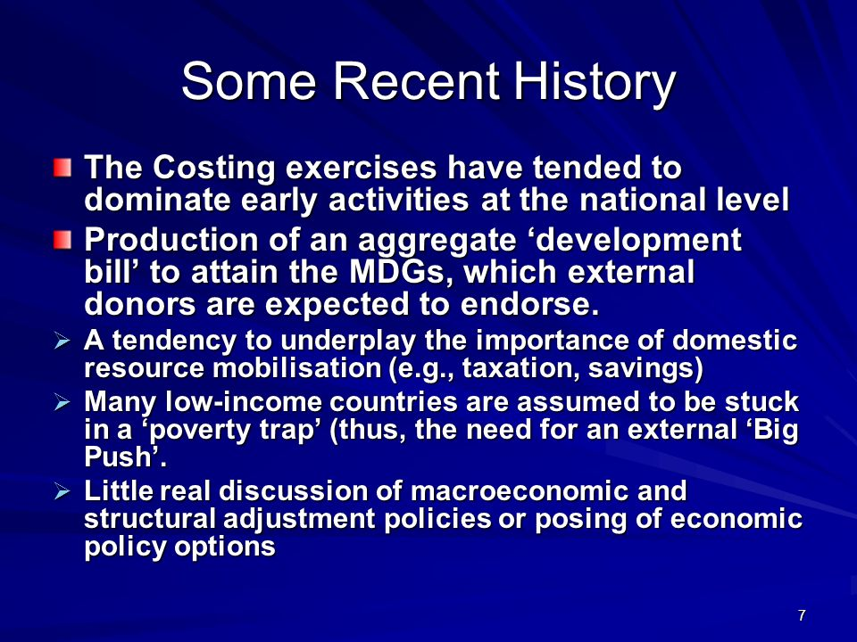 Some Recent History The Costing exercises have tended to dominate early activities at the national level.