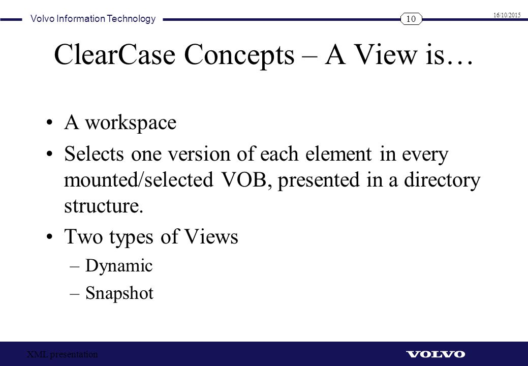 ClearCase Concepts – A View is…