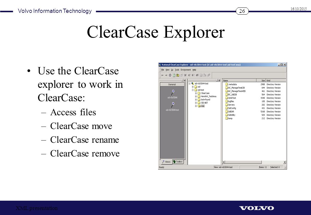 ClearCase Explorer Use the ClearCase explorer to work in ClearCase: