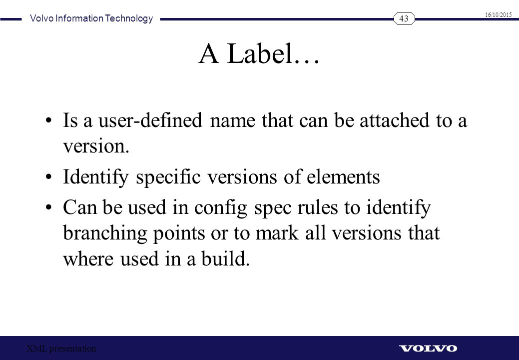 A Label… Is a user-defined name that can be attached to a version.