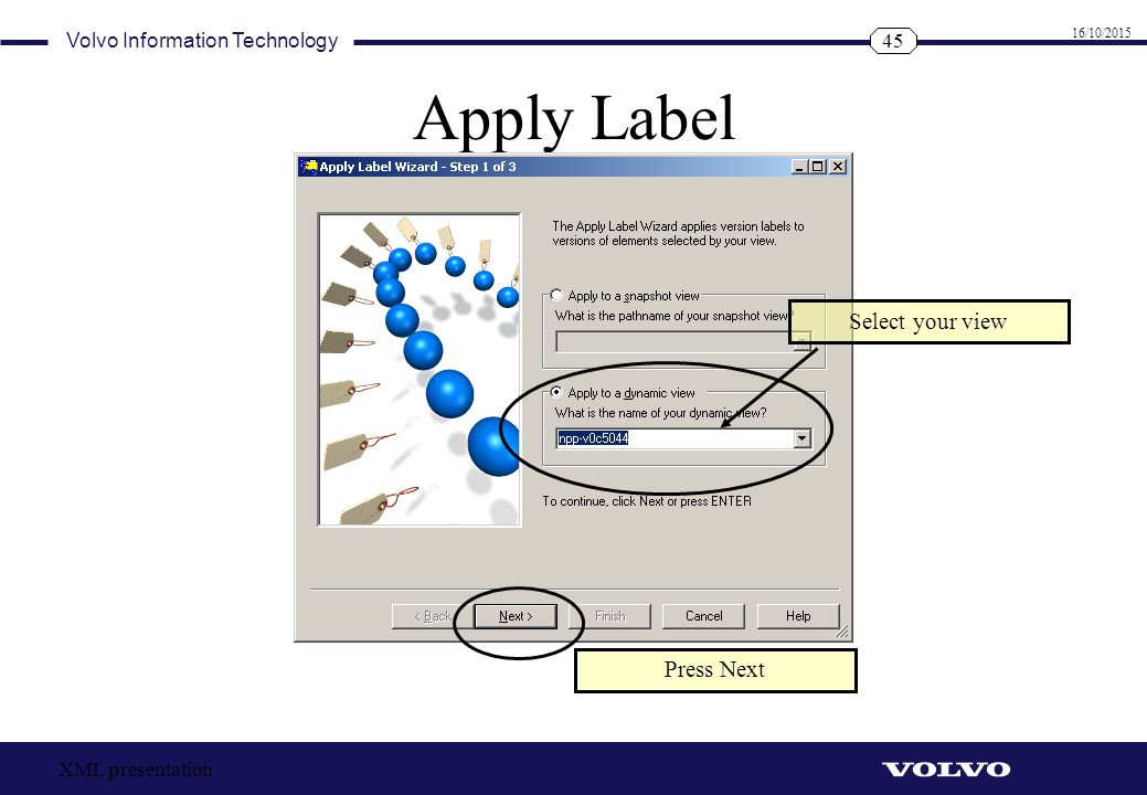 Apply Label Select your view Press Next XML presentation