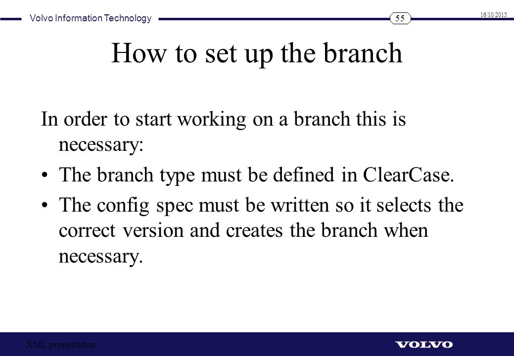 How to set up the branch In order to start working on a branch this is necessary: The branch type must be defined in ClearCase.