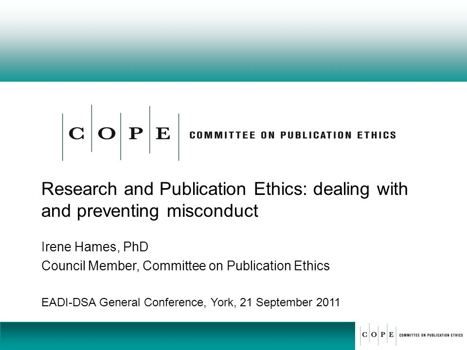 Research and Publication Ethics: dealing with and preventing misconduct