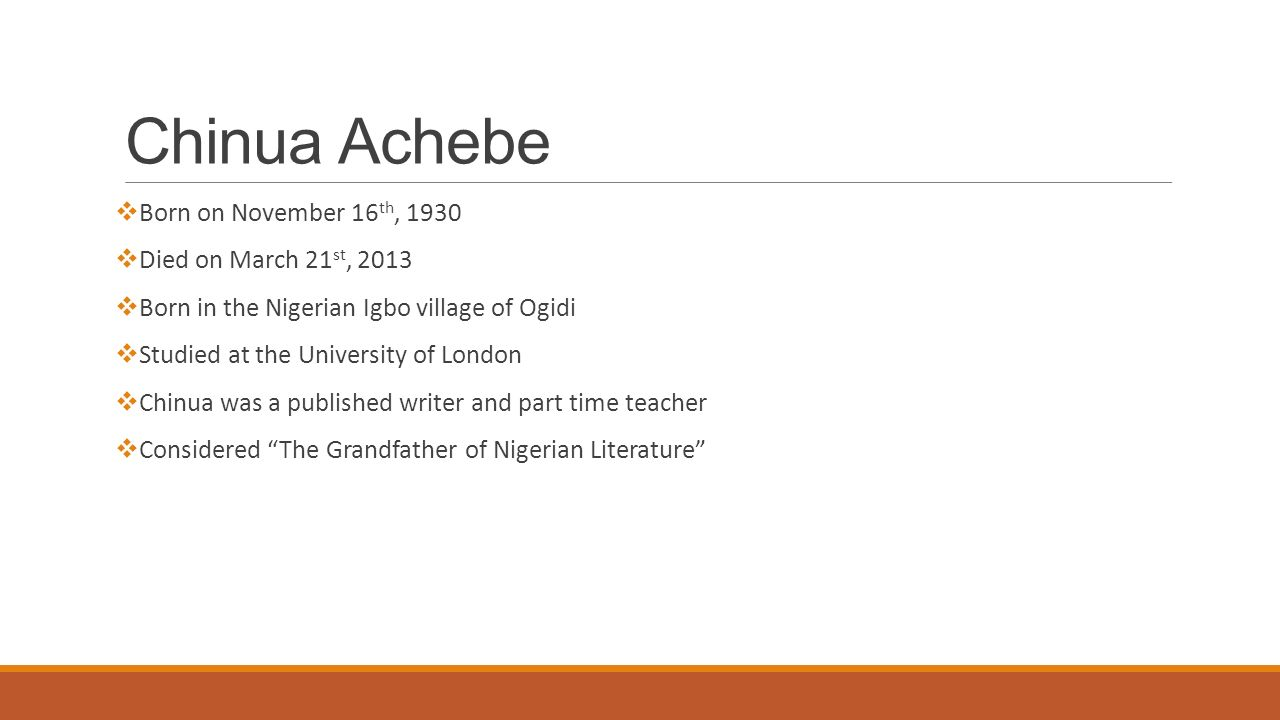 Chinua Achebe Born on November 16th, 1930 Died on March 21st, 2013