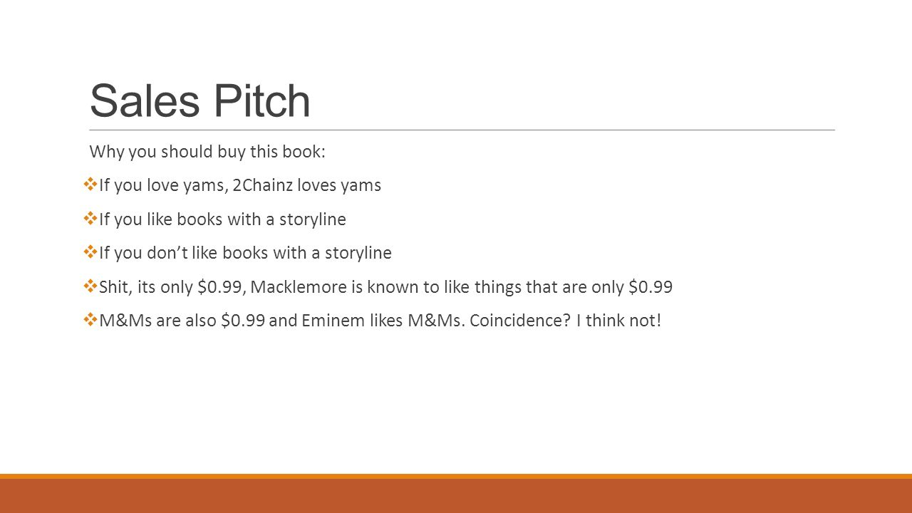 Sales Pitch Why you should buy this book: