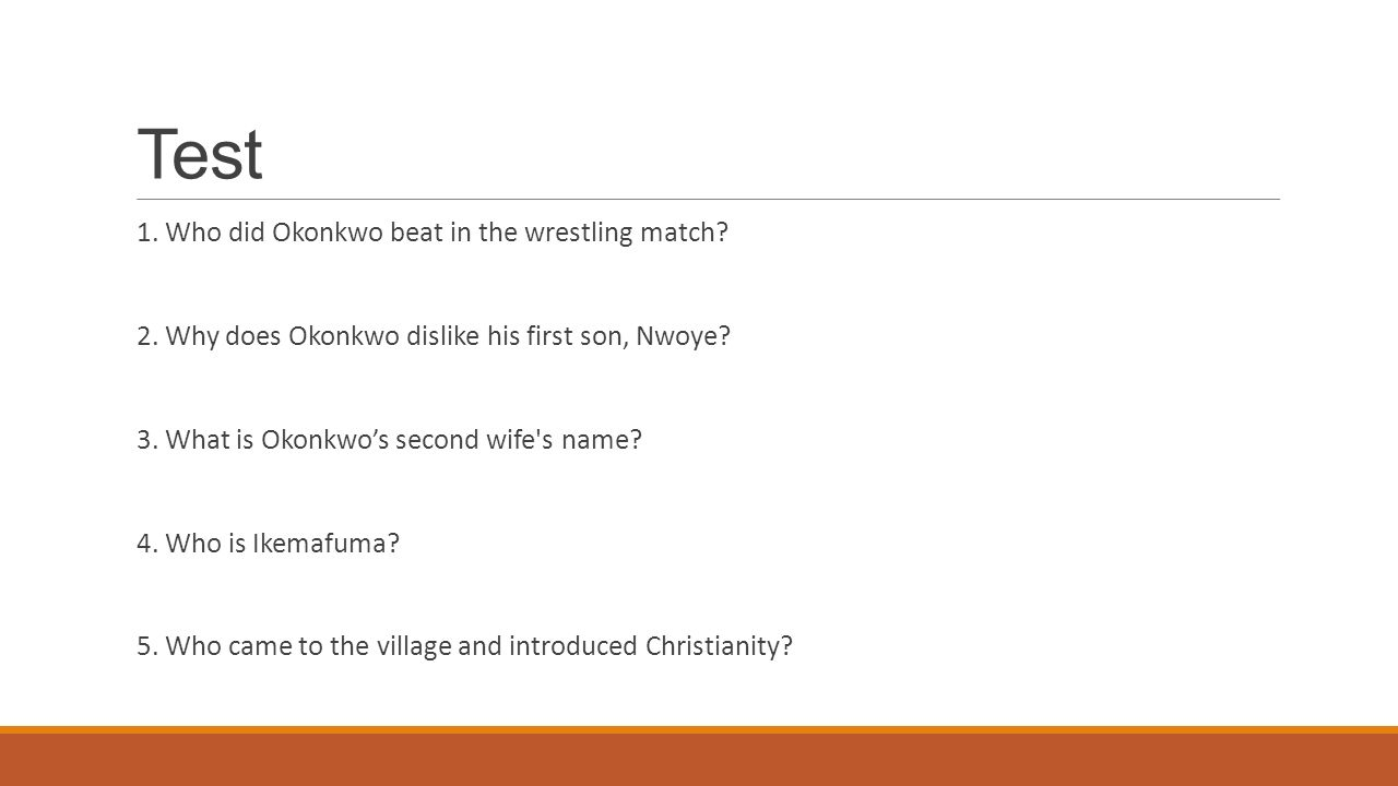 Test 1. Who did Okonkwo beat in the wrestling match