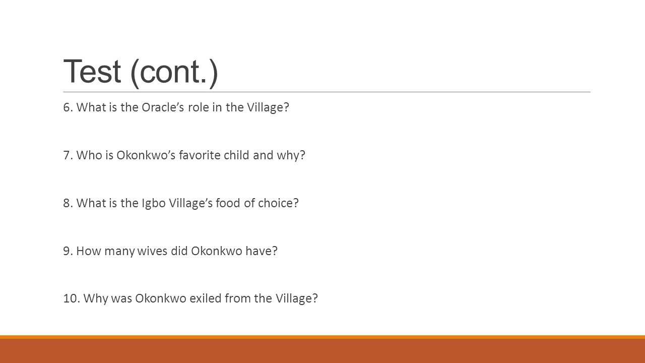 Test (cont.) 6. What is the Oracle's role in the Village
