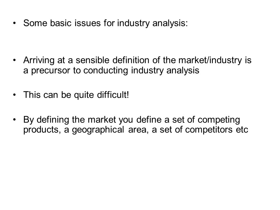 Some basic issues for industry analysis:
