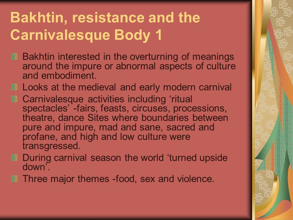Bakhtin, resistance and the Carnivalesque Body 1