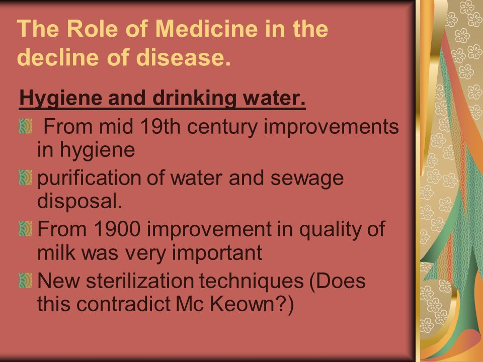The Role of Medicine in the decline of disease.