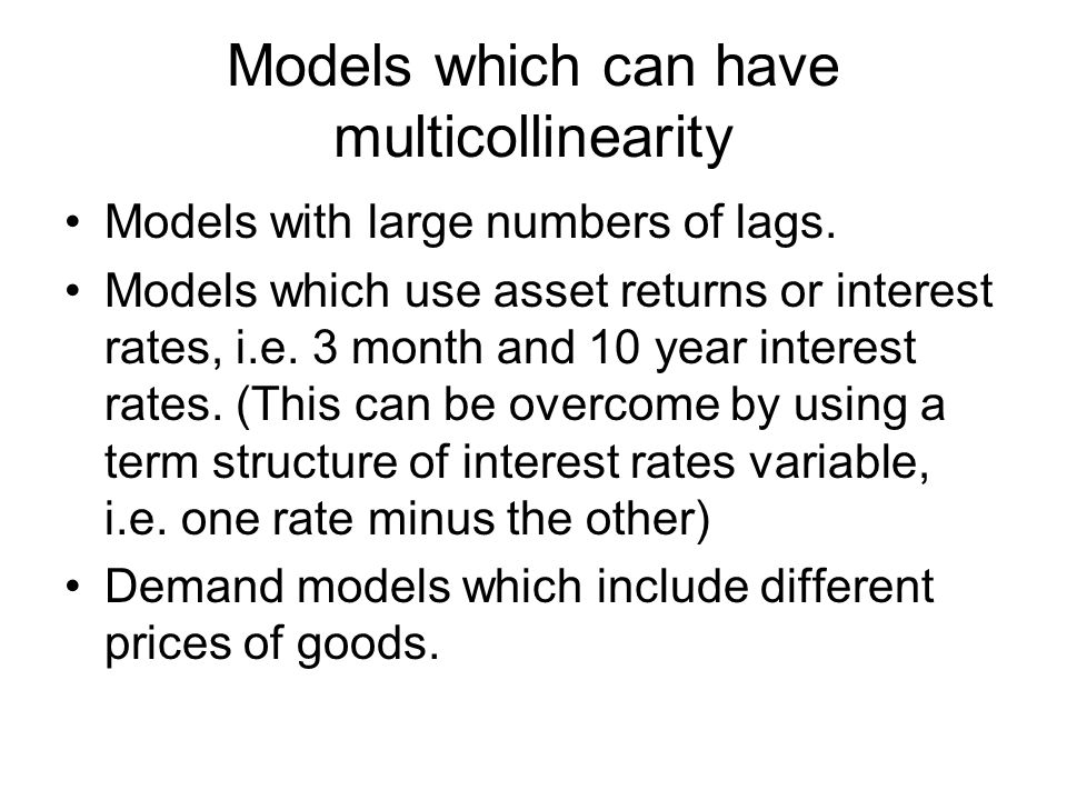 Models which can have multicollinearity