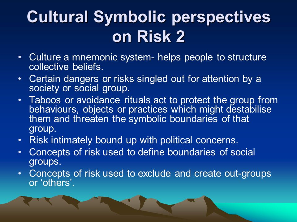 Cultural Symbolic perspectives on Risk 2