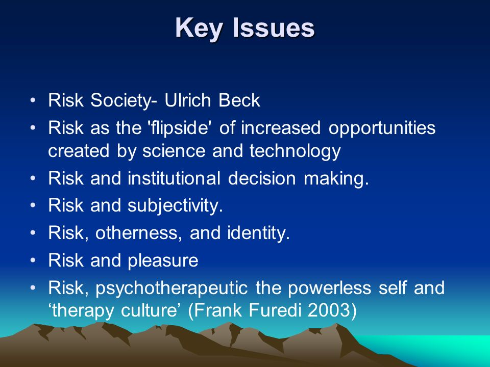 Key Issues Risk Society- Ulrich Beck