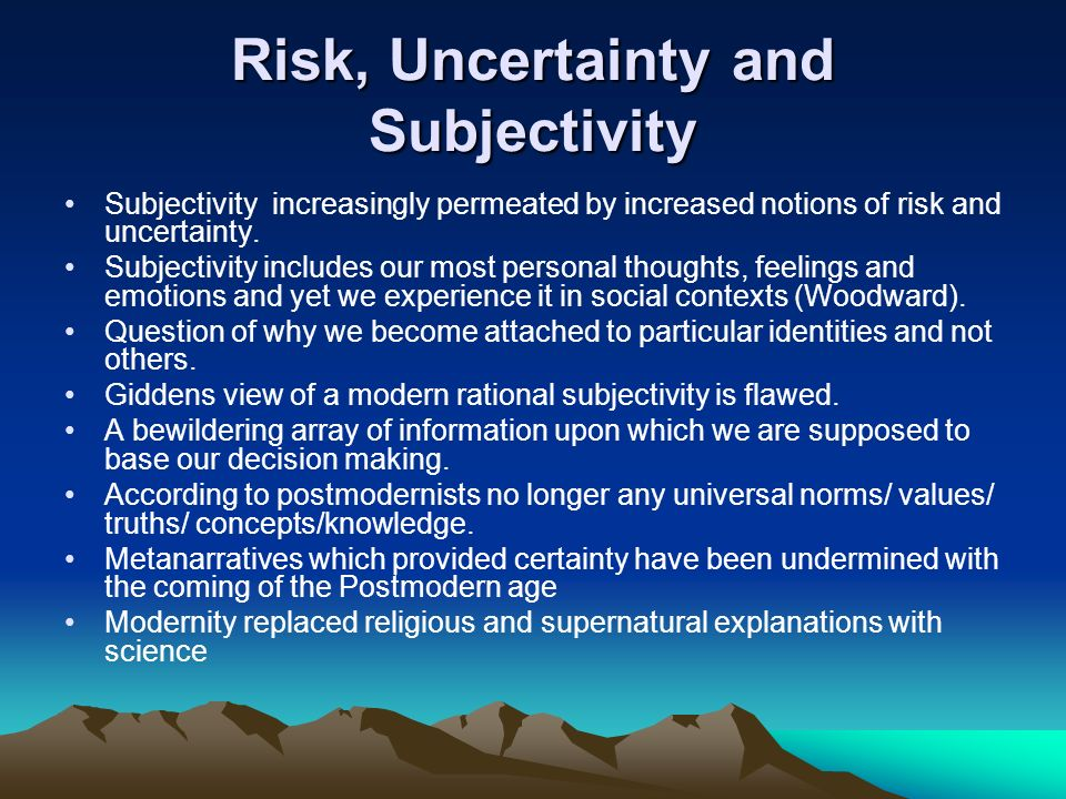 Risk, Uncertainty and Subjectivity