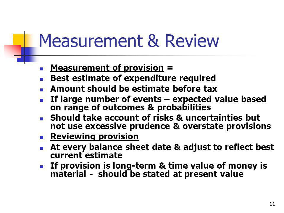 Measurement & Review Measurement of provision =