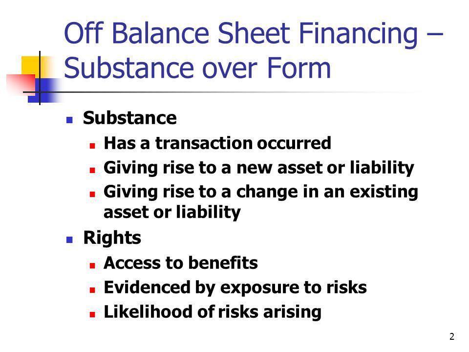 Off Balance Sheet Financing – Substance over Form