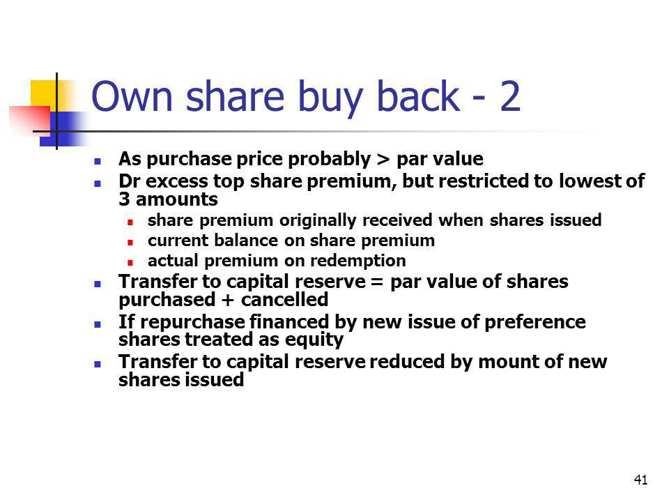 Own share buy back - 2 As purchase price probably > par value