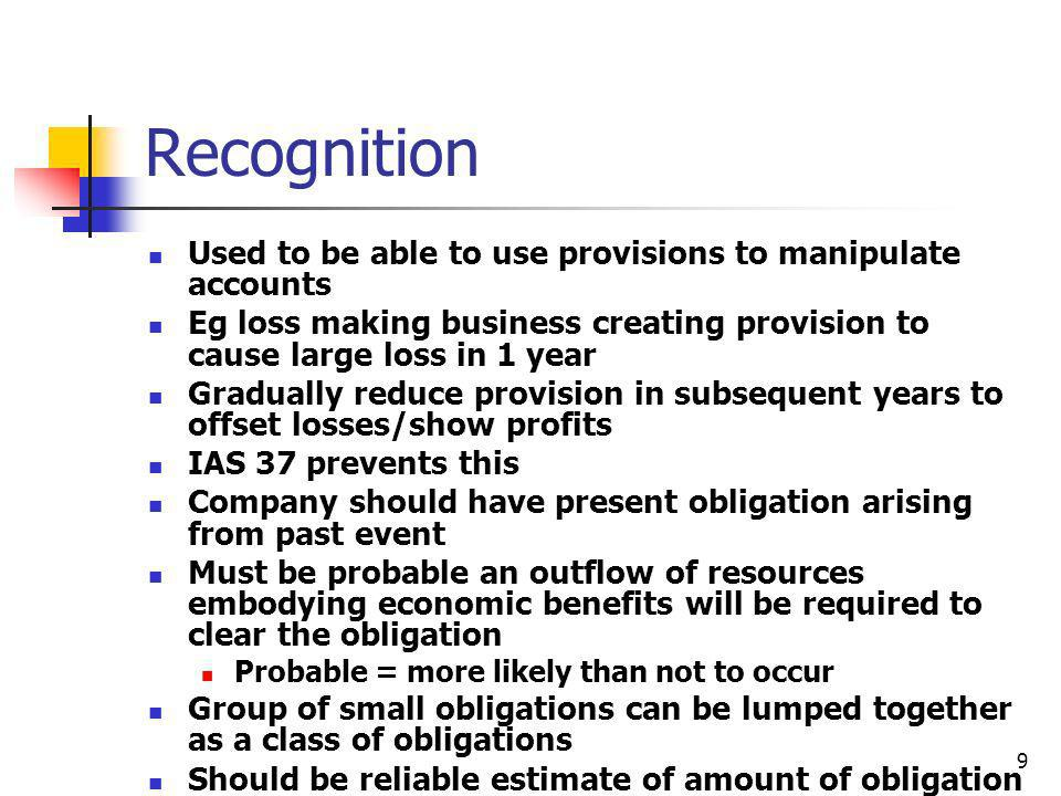Recognition Used to be able to use provisions to manipulate accounts