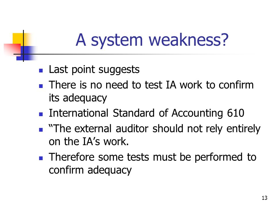 A system weakness Last point suggests