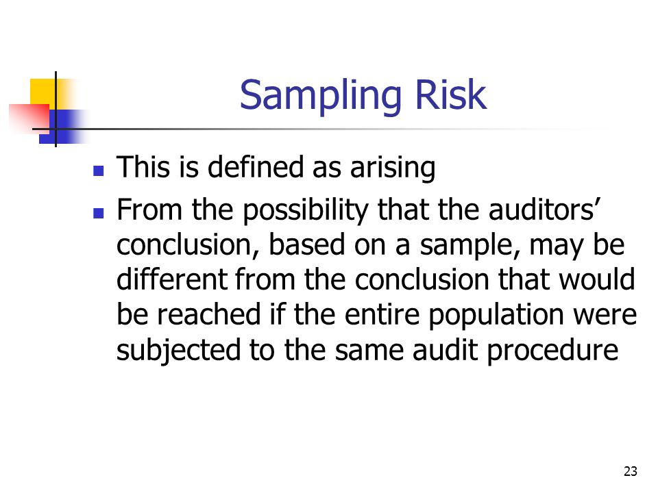Sampling Risk This is defined as arising