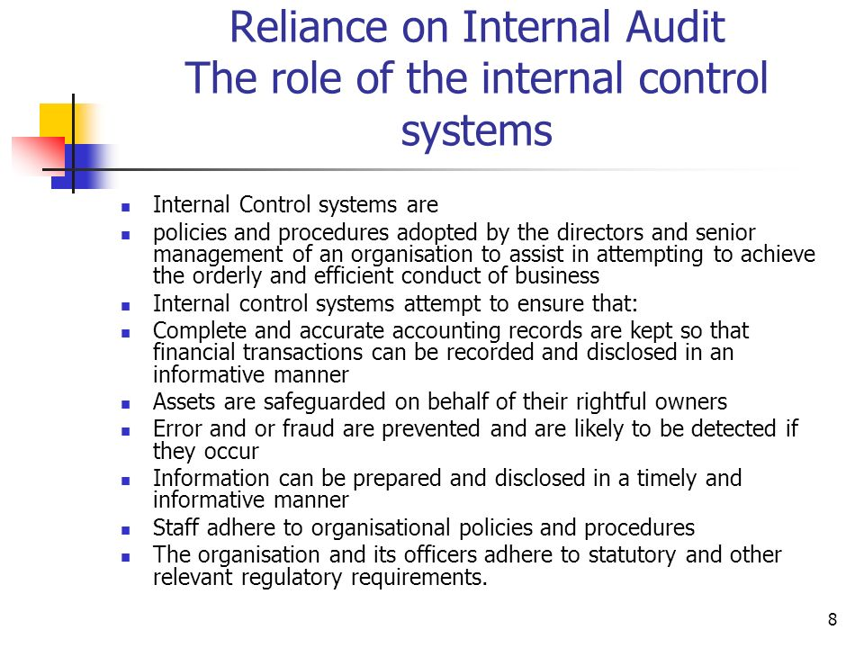 Reliance on Internal Audit The role of the internal control systems