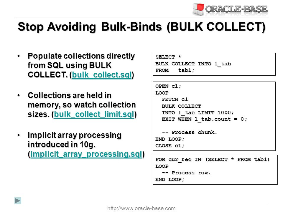 Stop Avoiding Bulk-Binds (BULK COLLECT)