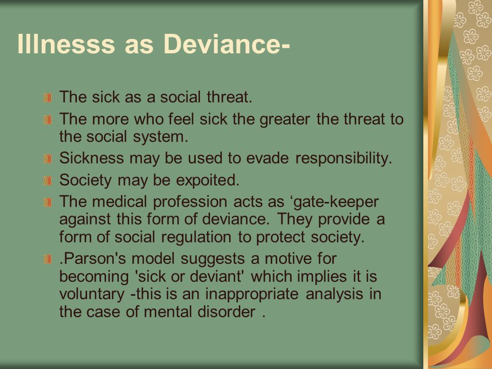 Illnesss as Deviance- The sick as a social threat.