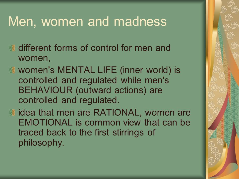 Men, women and madness different forms of control for men and women,