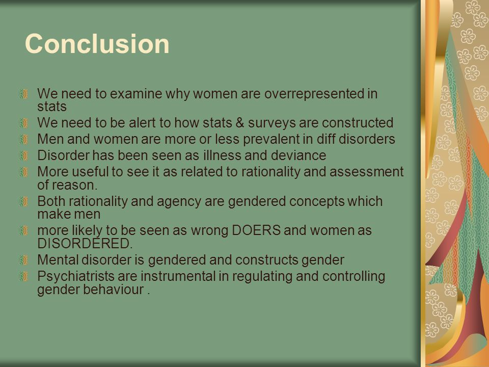 Conclusion We need to examine why women are overrepresented in stats