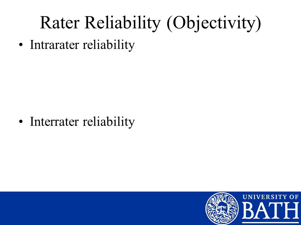 Rater Reliability (Objectivity)